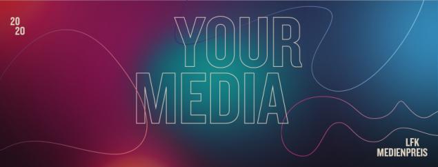 Das Motto des LFK-Medienpreis 2020: Your Media